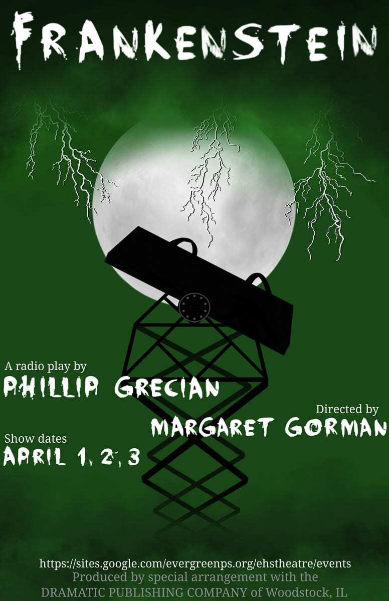 Evergreen High School Theatre also presents a 90-minute radio version of Mary Shelley's Frankenstein. Written by Phillip Grecian, directed by Marget Gorman and student director Cassidy Heap.
