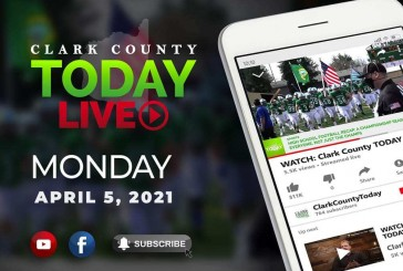 WATCH: Clark County TODAY LIVE • Monday, April 5, 2021