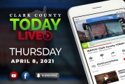 WATCH: Clark County TODAY LIVE • Thursday, April 8, 2021